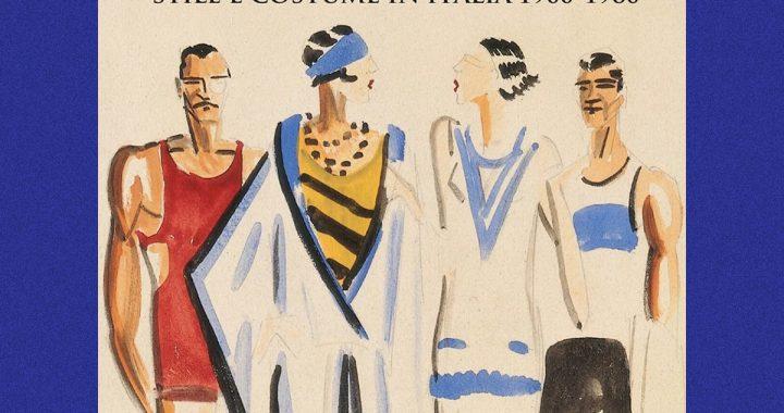 Moda e Modi. Stile e Costume in Italia 1900 – 1960